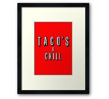 TACO's and CHILL Framed Print