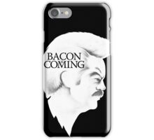 Bacon is Coming iPhone Case/Skin