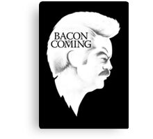 Bacon is Coming Canvas Print