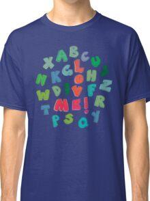 Love Me! alphabet tee Classic T-Shirt