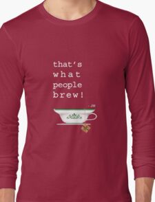 What People Brew Long Sleeve T-Shirt