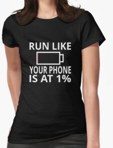 Run Like Your Phone Is At 1% Womens Fitted T-Shirt