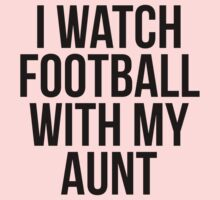 I Watch Football With My Aunt Kids Tee