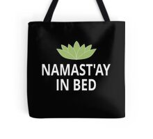 Namast'ay In Bed Tote Bag