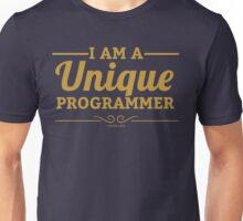 programmer : i am a unique programmer Unisex T-Shirt
