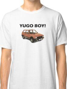 Yugo Boy! Classic T-Shirt