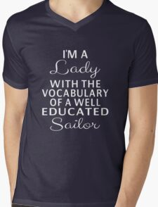 I'm A Lady With The Vocabulary Of A Well Educated Sailor Mens V-Neck T-Shirt