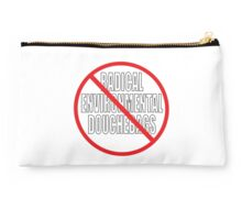 NO RADICAL ENVIRONMENTAL DOUCHEBAGS Studio Pouch