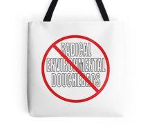NO RADICAL ENVIRONMENTAL DOUCHEBAGS Tote Bag
