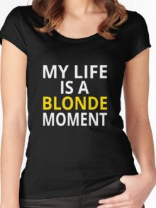 My Life Is A Blonde Moment Women's Fitted Scoop T-Shirt