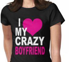 Crazy Boyfriend Womens Fitted T-Shirt