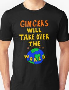 Gingers will take over the world Unisex T-Shirt