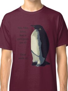 Deal With It! Penguin! Classic T-Shirt