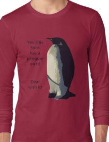 Deal With It! Penguin! Long Sleeve T-Shirt