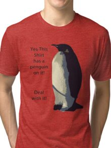 Deal With It! Penguin! Tri-blend T-Shirt