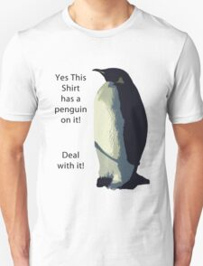 Deal With It! Penguin! T-Shirt