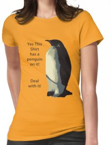 Deal With It! Penguin! Womens Fitted T-Shirt