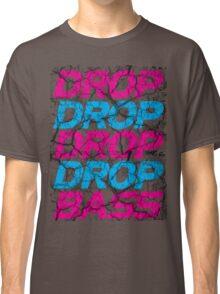DROP DROP DROP DROP BASS Classic T-Shirt