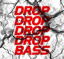 DROP DROP DROP DROP BASS by DropBass