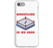 Wrestling Is My Drug iPhone Case/Skin