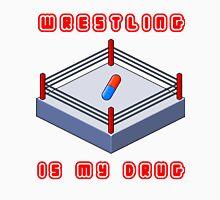 Wrestling Is My Drug T-Shirt