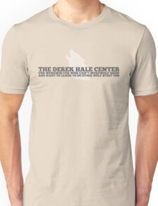 The Derek Hale Center for Werewolves Who Can't Werewolf Good Unisex T-Shirt