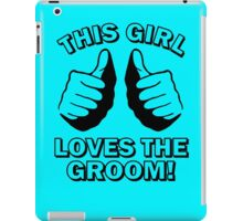 THIS GIRL loves the GROOM iPad Case/Skin