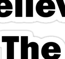 Don't Believe The Hype. Sticker