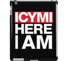 In case you missed it ICYMI Here I Am! iPad Case/Skin