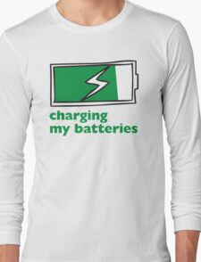 Charging My Batteries Long Sleeve T-Shirt