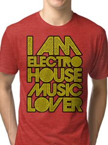 I AM ELECTRO HOUSE MUSIC LOVER (YELLOW) Tri-blend T-Shirt