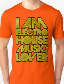 I AM ELECTRO HOUSE MUSIC LOVER (YELLOW) Unisex T-Shirt