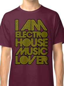 I AM ELECTRO HOUSE MUSIC LOVER (DARK YELLOW) Classic T-Shirt