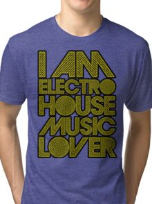 I AM ELECTRO HOUSE MUSIC LOVER (DARK YELLOW) Tri-blend T-Shirt