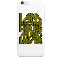 I AM ELECTRO HOUSE MUSIC LOVER (DARK YELLOW) iPhone Case/Skin