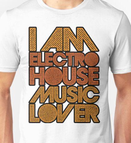 I AM ELECTRO HOUSE MUSIC LOVER (ORANGE) Unisex T-Shirt
