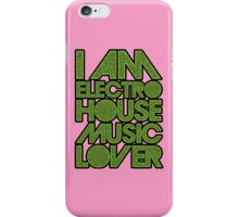 I AM ELECTRO HOUSE MUSIC LOVER (NEON GREEN) iPhone Case/Skin