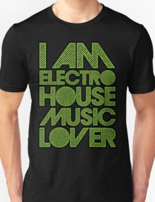 I AM ELECTRO HOUSE MUSIC LOVER (NEON GREEN) T-Shirt