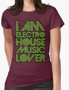 I AM ELECTRO HOUSE MUSIC LOVER (NEON GREEN) Womens Fitted T-Shirt