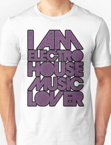 I AM ELECTRO HOUSE MUSIC LOVER (PURPLE) T-Shirt