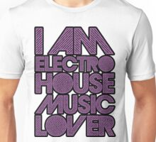 I AM ELECTRO HOUSE MUSIC LOVER (PURPLE) Unisex T-Shirt