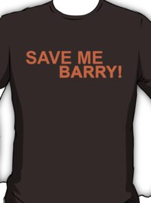 Who's Barry? T-Shirt