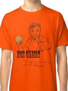 Ross Gilbert - Risk it on a biscuit Classic T-Shirt