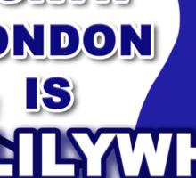 North London is Lilywhite Sticker