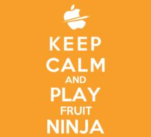 Keep Calm And Play Fruit Ninja T-Shirt