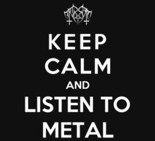 Keep Calm And Listen To Metal by Miltossavvides