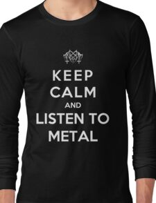 Keep Calm And Listen To Metal Long Sleeve T-Shirt
