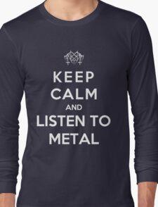 Keep Calm And Listen To Metal Long Sleeve T-Shirt