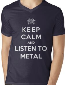 Keep Calm And Listen To Metal Mens V-Neck T-Shirt