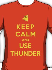 Keep Calm And Use Thunder T-Shirt